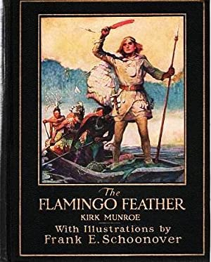 THE FLAMINGO FEATHER. With Pictures by Frank E. Schoonover