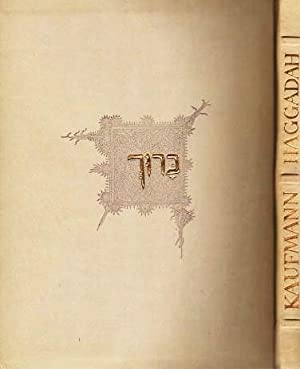 THE KAUFFMAN HAGGADAH: Facsimile Edition of MS: Haggadah
