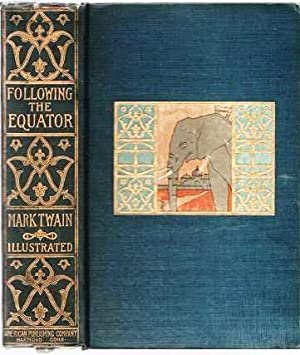 FOLLOWING THE EQUATOR: A Journey around the: Twain, Mark (Clemens,