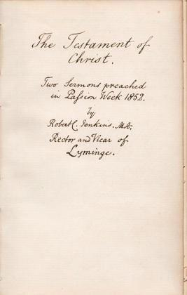 HANDWRITTEN BOOK: THE TESTAMENT OF CHRIST--Two Sermons Preached in Passion Week 1852, by Robert C...