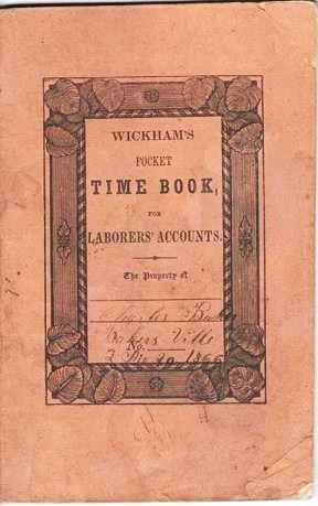 WICKHAM'S TIME BOOK, FOR LABOR AND BOARDING HOUSE ACCOUNTS
