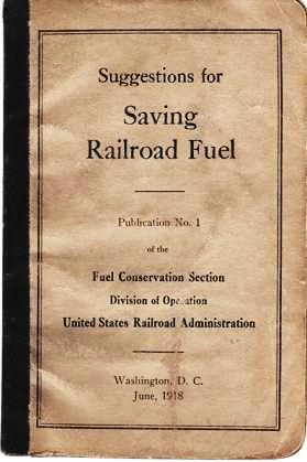 SUGGESTIONS FOR SAVING RAILROAD FUEL. Publication No. 1 of the Fuel Conservation Section, Divisio...
