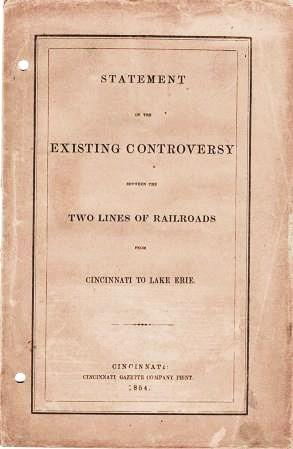 STATEMENT OF THE EXISTING CONTROVERSY BETWEEN THE TWO LINES OF RAILROADS FROM CINCINNATI TO LAKE ...