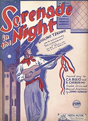 SERENADE IN THE NIGHT (VIOLINO TZIGANO).; Original song by C.A. Bixio and B. Cherubini. English l...