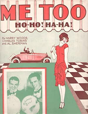 ME TOO: HO-HO! HA-HA!; Words and music by Harry Woods, Charles Tobias and Al. Sherman