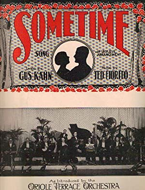 SOMETIME; Lyric by Gus Kahn. Music by Ted Fiorito