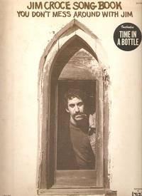 JIM CROCE SONG BOOK:; You Don't Mess: Croce, Jim