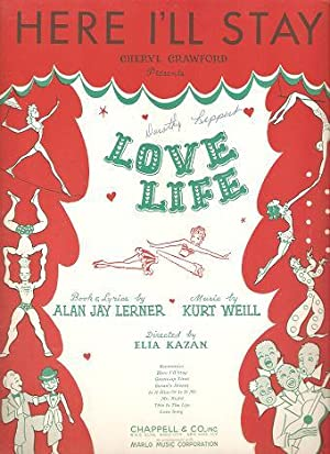 Sheet music (1) from this Broadway show. Song: Here I'll Stay; Book and lyrics by Alan Jay Lerner. Music by Kurt Weill. Directed by Elia Kazan