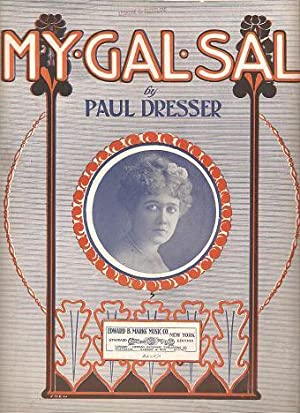 MY GAL SAL, or They Called Her Frivolous Sal.; Words and music by Paul Dresser