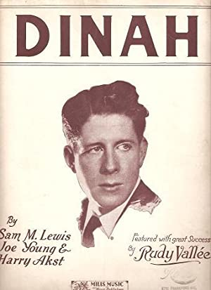 DINAH; Words by Sam M. Lewis and Joe Young. Music by Harry Akst