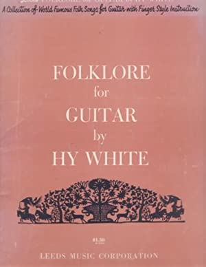 FOLKLORE FOR GUITAR:; A Collection of World: White, Hy