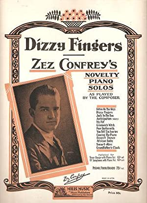 DIZZY FINGERS:; Zez Confrey's Novelty Piano Solos as Played by the Composer: Dizzy.sheet music
