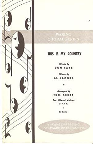 THIS IS MY COUNTRY:; Songbook. Words and music by Al Jacobs and Don Raye. Arranged by Tom Scott for...