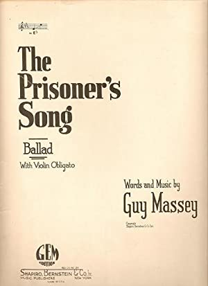 THE PRISONER'S SONG. Ballad, with Violin Obligato. Words and Music by Guy Massey