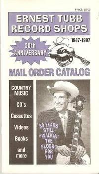 ERNEST TUBB RECORD SHOPS MAIL ORDER CATALOG:; 50th Anniversary, 1947-1997: Tubb, Ernest