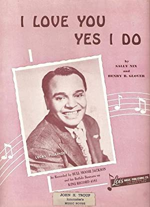 I LOVE YOU YES I DO. Lyrics and music by Sally Nix and Henry B. Glover.: I love you.sheet music