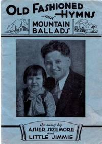 OLD FASHIONED HYMNS AND MOUNTAIN BALLADS:; As: Sizemore, Asher