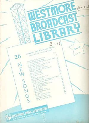 WESTMORE BROADCAST LIBRARY: 26 New Songs, complete with words and music, guitar, ukulele and banj...
