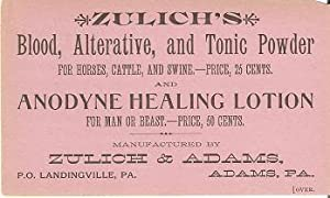 ZULICH'S BLOOD, ALTERATIVE, AND TONIC POWDER.HORSES, CATTLE, AND SWINE.AND ANODYNE HEALING ...