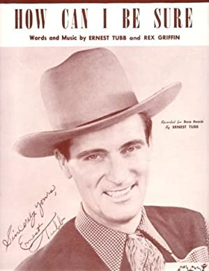 HOW CAN I BE SURE. Words and Music by Ernest Tubb and Rex Griffin. Recorded for Decca Records by ...