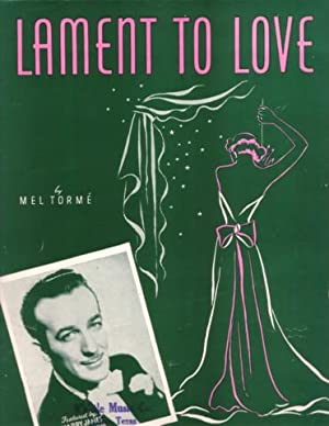 LAMENT TO LOVE. By Mel Torme. Featured by Harry James and his Orchestra
