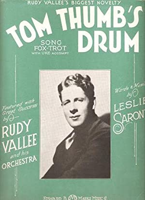 TOM THUMB'S DRUM:; Song Fox-trot. World's Biggest Novelty Hit. Words and music by Leslie Sarony