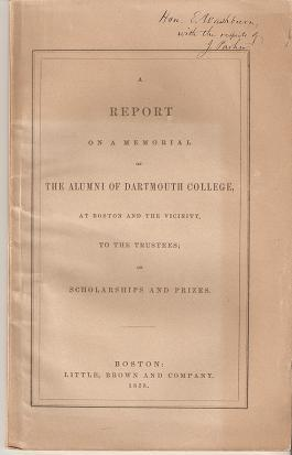 A REPORT ON A MEMORIAL OF THE ALUMNI OF DARTMOUTH COLLEGE, AT BOSTON AND THE VICINITY, TO THE TRU...