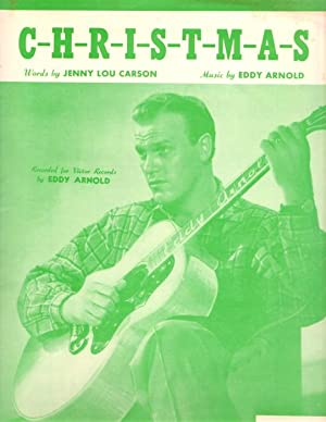 C-H-R-I-S-T-M-A-S; Words by Jenny Lou Carson. Music by Eddy Arnold. Recorded for Victor Records
