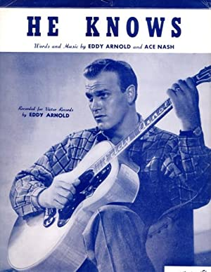 HE KNOWS. Words and Music by Eddy Arnold and Ace Nash