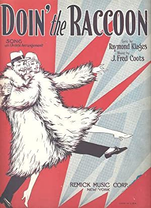 DOIN' THE RACCOON: Song with Ukulele Arrangement.; Lyric by Raymond Klages. Music by J. Fred Coots