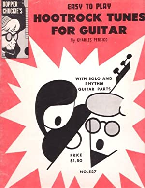 BOPPER CHUCKIE'S EASY TO PLAY HOOTROCK TUNES FOR GUITAR: With Solo and Rhythm Guitar Parts [songb...