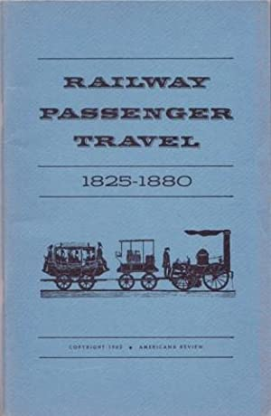 RAILWAY PASSENGER TRAVEL, 1825-1880