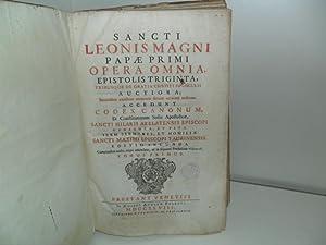 Sancti Leonis Magni Papae Primi Opera Omnia,: LEONIS MAGNI