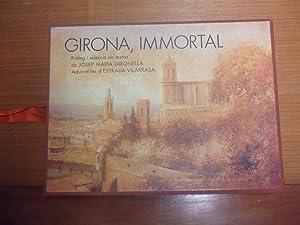 Girona, Immortal. Pròleg i selecció de textos Josep Maria Gironella. Libro en estuche...