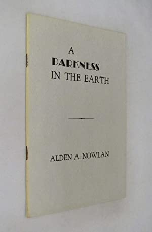 A Darkness in the Earth: Nowlan, Alden