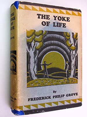 The Yoke of Life: Grove, Frederick Philip