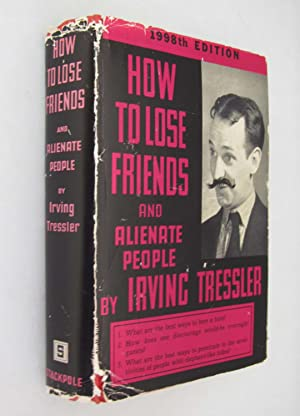 How to Lose Friends and Alienate People: Tressler, Irving