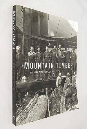 Mountain Timber: Mackie, Richard Somerset