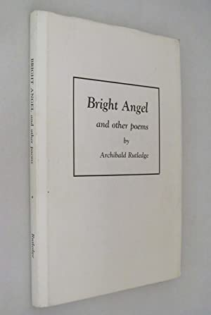 Bright Angel and Other Poems: Rutledge, Archibald (