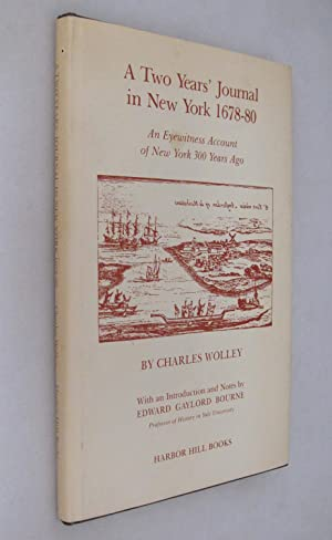 A Two Years' Journal in New York 1678 - 80: An Eyewitness Account of New York 300 Years Ago