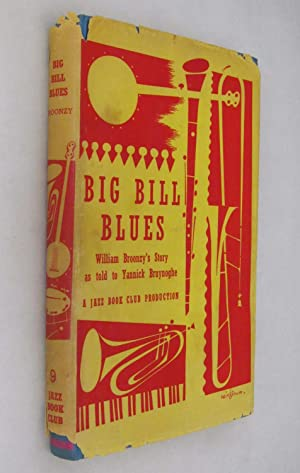 Big Bill Blues: William Broonzy's Story as: Bruynoghe, Yannick; Broonzy