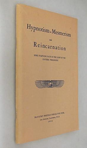 Hypnotism Mesmerism and Reincarnation Some Startling Facts: Zirkoff, Boris De