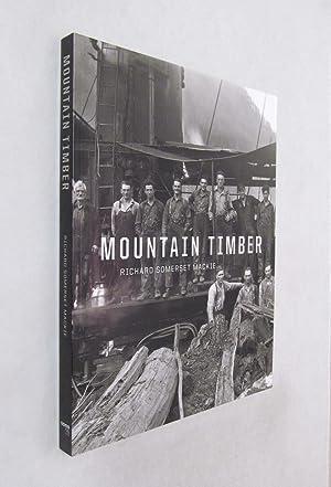 Mountain Timber: Richard Somerset Mackie