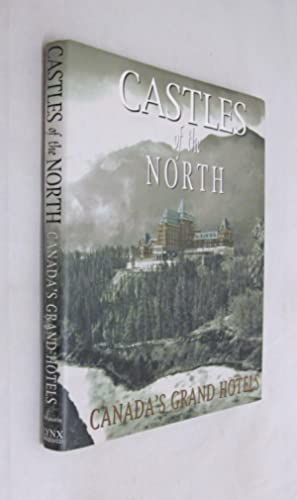 Castles of the North: Canada's Grand Hotels: Chisholm, Barbara
