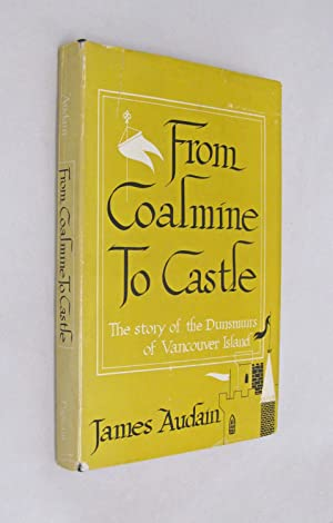 From Coalmine Yo Castle the Story of: Audain, James