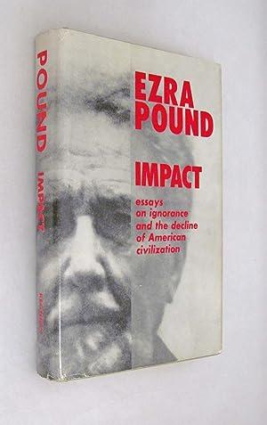 Impact Essays on Ignorance and the Decline: Pound, Ezra