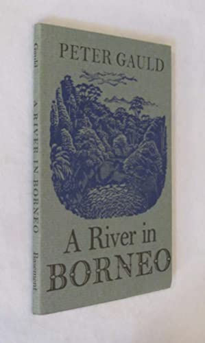 River in Borneo: Peter Gauld