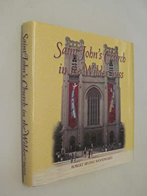 Saint John's Church in the Wilderness: A History of St. John's Cathedral in Denver, Colorado, 186...