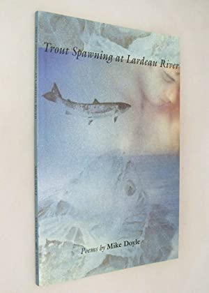 Trout Spawning at Lardeau Creek: Doyle, Mike (