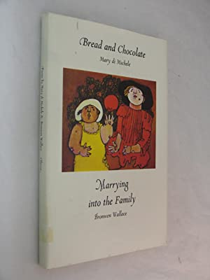 Bread and Chocolate & Marrying Into the: Di Michele, Mary;Wallace,